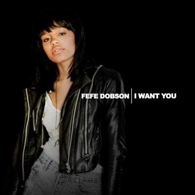 Fefe Dobson I Want You